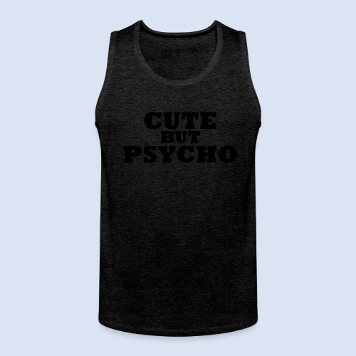 CUTE BUT PSYCHO - Sexy Babe  - Männer Premium Tank Top