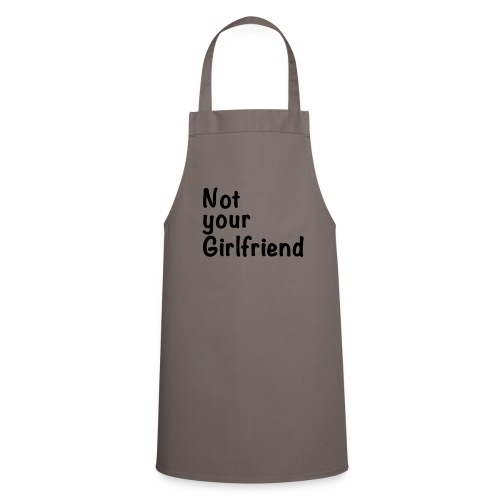 Not your Girlfriend - Liebe & Design - Cooking Apron