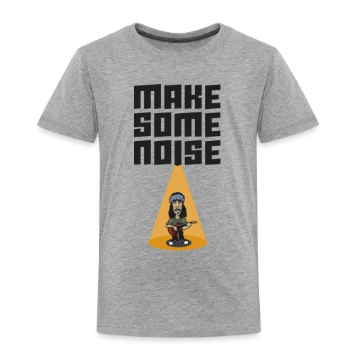 MAKE SOME NOISE - Kinder Premium T-Shirt