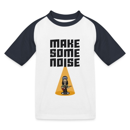 MAKE SOME NOISE - Kinder Baseball T-Shirt