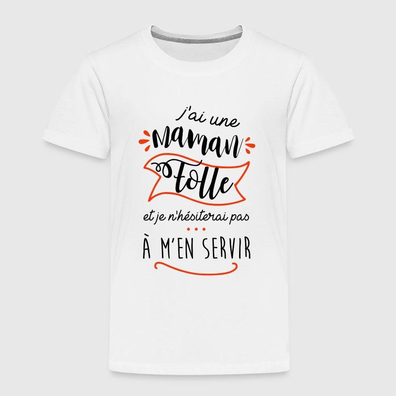 Maman folle - T-shirt Premium Enfant