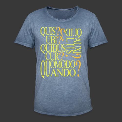 QUIS QUID UBI QUIBUS AUCILIIS CUR QUOMODO QUANDO - Men's Vintage T-Shirt