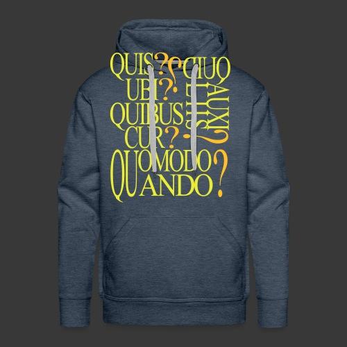QUIS QUID UBI QUIBUS AUCILIIS CUR QUOMODO QUANDO - Men's Premium Hoodie