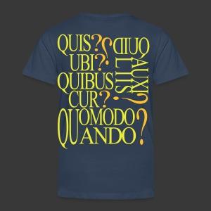 QUIS QUID UBI QUIBUS AUCILIIS CUR QUOMODO QUANDO - Kids' Premium T-Shirt