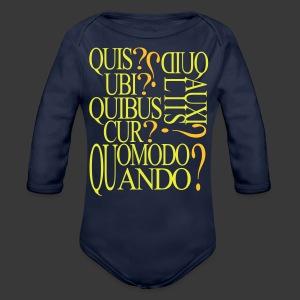 QUIS QUID UBI QUIBUS AUCILIIS CUR QUOMODO QUANDO - Organic Longsleeve Baby Bodysuit