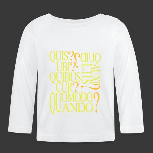 QUIS QUID UBI QUIBUS AUCILIIS CUR QUOMODO QUANDO - Baby Long Sleeve T-Shirt
