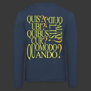 QUIS QUID UBI QUIBUS AUCILIIS CUR QUOMODO QUANDO - Kids' Premium Longsleeve Shirt