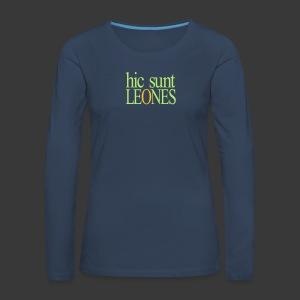 HIC SUNT LEONES - Women's Premium Longsleeve Shirt