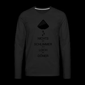 Dönerloch - Männer Premium Langarmshirt