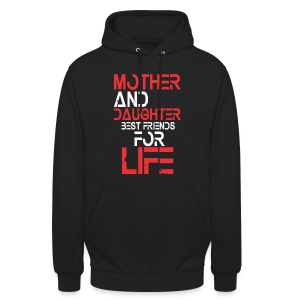 Mother and Daughter best friends for life - Unisex Hoodie