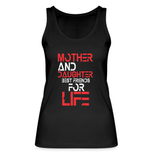 Mother and Daughter best friends for life - Frauen Bio Tank Top von Stanley & Stella