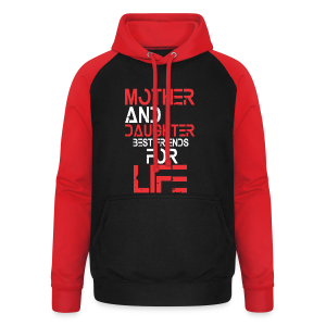 Mother and Daughter best friends for life - Unisex Baseball Hoodie