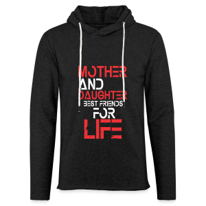 Mother and Daughter best friends for life - Leichtes Kapuzensweatshirt Unisex