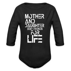 Mother and Daughter best friends for life - Baby Bio-Langarm-Body