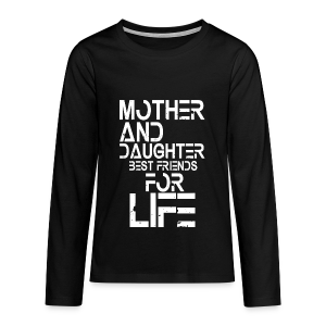Mother and Daughter best friends for life - Teenager Premium Langarmshirt