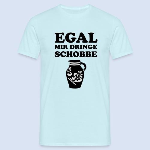 FRANKFURT DESIGN - EGAL MIR DRINGE SCHOBBE - Männer T-Shirt