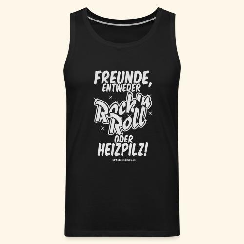 Rock oder Heizpilz T-Shirt - Männer Premium Tank Top