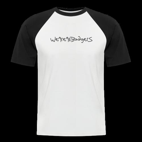 We Are All Badgers - Men's Baseball T-Shirt