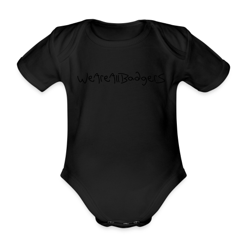 We Are All Badgers - Organic Short-sleeved Baby Bodysuit