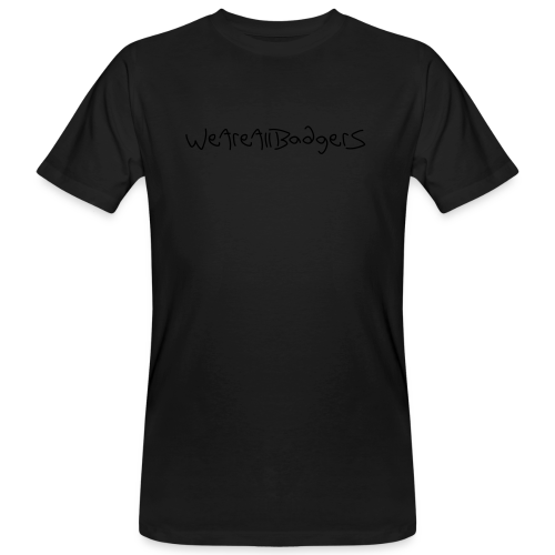We Are All Badgers - Men's Organic T-Shirt