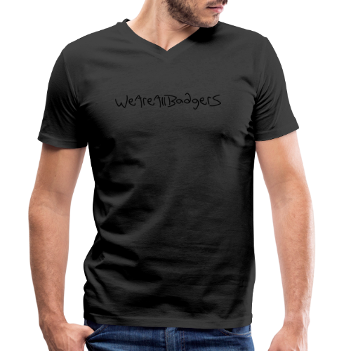 We Are All Badgers - Men's Organic V-Neck T-Shirt by Stanley & Stella