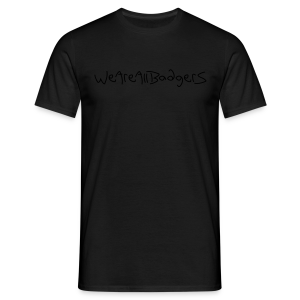 We Are All Badgers - Men's T-Shirt