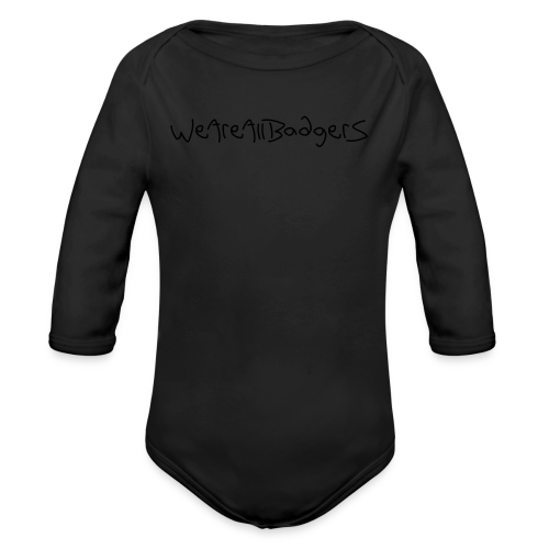 We Are All Badgers - Organic Longsleeve Baby Bodysuit