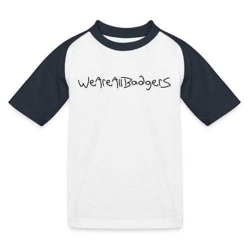 We Are All Badgers - Kids' Baseball T-Shirt