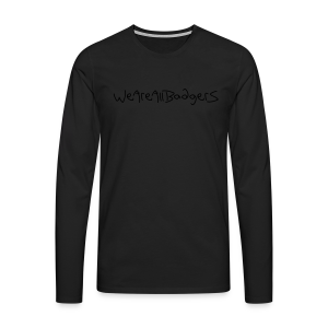 We Are All Badgers - Men's Premium Longsleeve Shirt