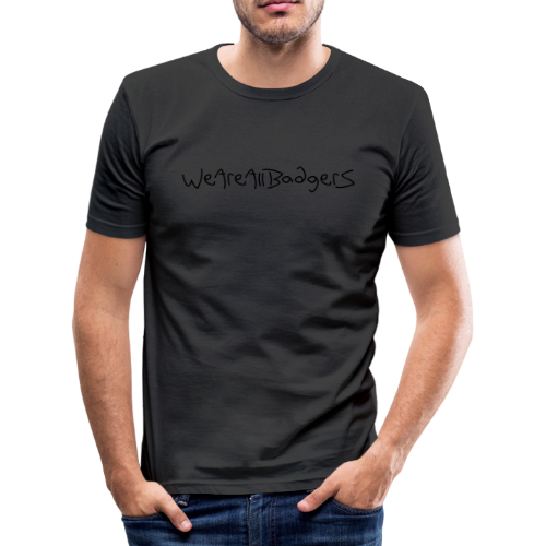 We Are All Badgers - Men's Slim Fit T-Shirt