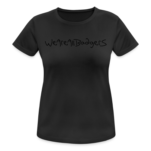 We Are All Badgers - Women's Breathable T-Shirt
