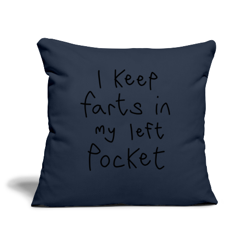 I Keep Farts In My Left Pocket - Sofa pillowcase 17,3'' x 17,3'' (45 x 45 cm)