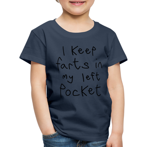 I Keep Farts In My Left Pocket - Kids' Premium T-Shirt