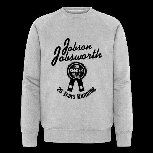 Jobson Jobsworth - Jobseeker of the Year - 25 Years Running - Men's Organic Sweatshirt by Stanley & Stella