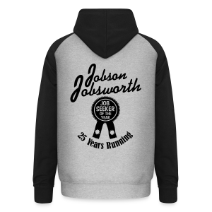 Jobson Jobsworth - Jobseeker of the Year - 25 Years Running - Unisex Baseball Hoodie