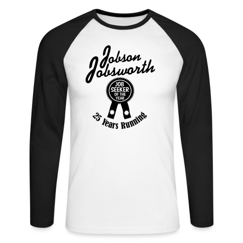 Jobson Jobsworth - Jobseeker of the Year - 25 Years Running - Men's Long Sleeve Baseball T-Shirt