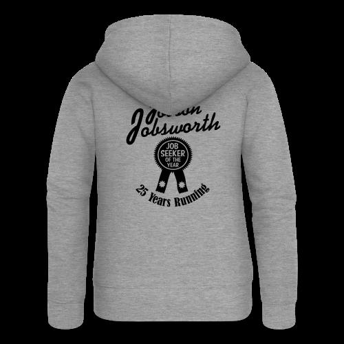 Jobson Jobsworth - Jobseeker of the Year - 25 Years Running - Women's Premium Hooded Jacket
