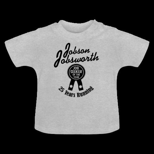 Jobson Jobsworth - Jobseeker of the Year - 25 Years Running - Baby T-Shirt