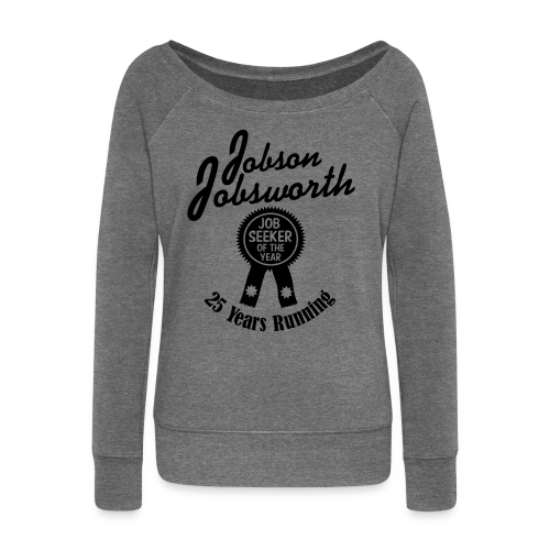 Jobson Jobsworth - Jobseeker of the Year - 25 Years Running - Women's Boat Neck Long Sleeve Top