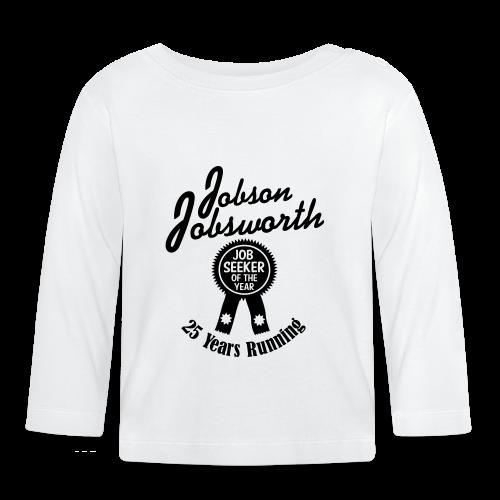Jobson Jobsworth - Jobseeker of the Year - 25 Years Running - Baby Long Sleeve T-Shirt
