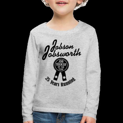 Jobson Jobsworth - Jobseeker of the Year - 25 Years Running - Kids' Premium Longsleeve Shirt