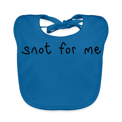 Snot For Me (It's Not For Me) - Baby Organic Bib