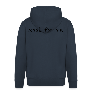 Snot For Me (It's Not For Me)