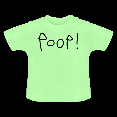 Poop! - Baby T-Shirt