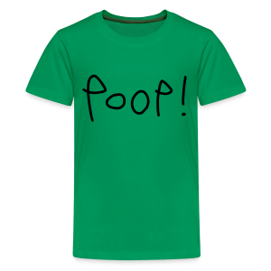 Poop! - Teenage Premium T-Shirt