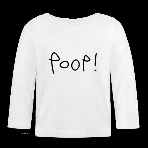 Poop! - Baby Long Sleeve T-Shirt