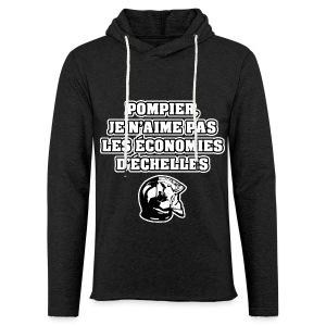 POMPIER, JE N'AIME PAS LES ÉCONOMIES D'ÉCHELLES - JEUX DE MOTS - FRANCOIS VILLE - Sweat-shirt à capuche léger unisexe