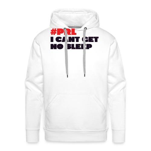 #PRL - I Can't get no sleep - Men's Premium Hoodie