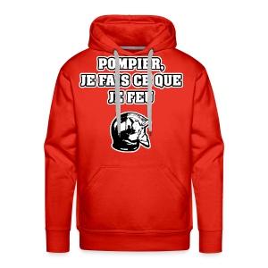 POMPIER, JE FAIS CE QUE JE FEU - JEUX DE MOTS - FRANCOIS VILLE - Sweat-shirt à capuche Premium pour hommes
