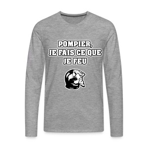 POMPIER, JE FAIS CE QUE JE FEU - JEUX DE MOTS - FRANCOIS VILLE - T-shirt manches longues Premium Homme